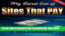 [PDF] My Secret List of Sites that Pay: Quick Ways to Make Money (Work from Home Book 1) Full Online