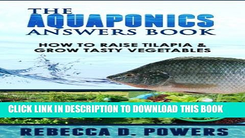 [New] The Aquaponics Answers Book – How To Raise Tilapia   Grow Tasty Vegetables Exclusive Online