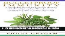 [New] Bulletproof Immunity:  Unlock The Power Of Nature s Healing Herbs to Strengthen Your Immune