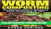 [New] Worm Composting: The Ultimate Guide to Worm Composting for Life (worm composting,