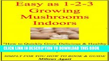 """[New] Easy as 1-2-3 Growing Mushrooms Indoors """"How to Quickly Grow Delicious   Healthy Mushrooms"""
