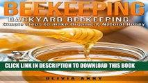 [PDF] Beekeeping: Backyard Beekeeping: Simple steps to make Organic   Natural Honey Exclusive Full