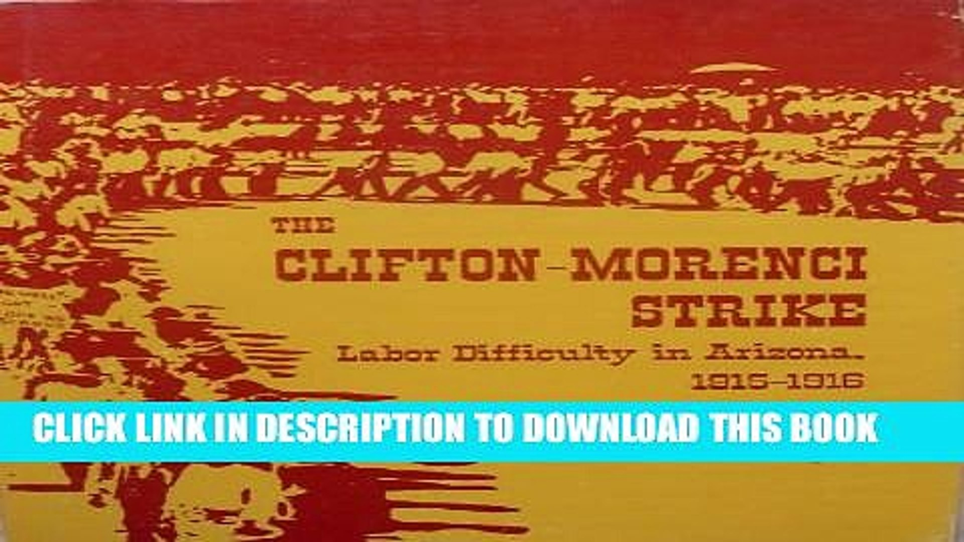 [PDF] The Clifton-Morenci Strike, Labor Difficulty in Arizona, 1915-1916 Full Collection