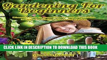 [New] Gardening for beginners: Discover how to grow flowers and vegetables in raised beds for a