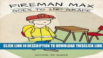 [PDF] Fireman Max Goes to 2nd Grade (Book 4: The Adventures of Fireman Max Series - Stories for