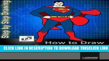 [PDF] How To Draw Superman : Step-By-Step Drawing Lessons for Children Full Collection