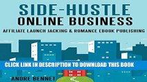 [PDF] Side Hustle Online Business (2 in 1 Bundle): Affiliate Launch Jacking   Romance Ebook