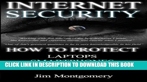 [PDF] Internet Security: Security   Privacy On Laptops, Smartphones   Tablets Full Online