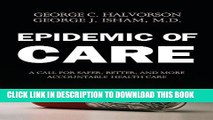 [PDF] Epidemic of Care: A Call for Safer, Better, and More Accountable Health Care Full Collection