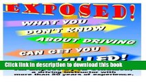 [Popular Books] What You Don t Know About Driving Can Get You Killed: An expose of phony traffic