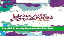 [PDF] You Are Forgiven: Embracing God s Forgiveness In Our Lives: A Love God Greatly Study Journal