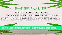 [New] Hemp: Evil Drug or Powerful Medicine: Why did cannabis become illegal and how are we