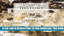 [PDF] A Brief History of Disease, Science and Medicine Popular Online