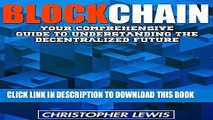 [PDF] BLOCKCHAIN: Your Comprehensive Guide To Understanding The Decentralized Future (Ethereum,