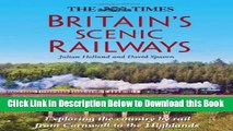 [Best] The Times Britain s Scenic Railways: Exploring The Country By Rail From Cornwall To The