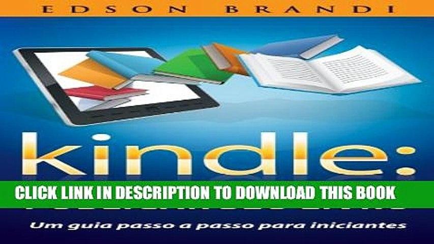 [Read PDF] Kindle: Como formatar e publicar seu livro - Um guia passo a passo para iniciantes