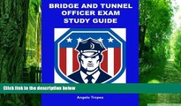Big Deals  Bridge and Tunnel Officer Exam Study Guide  Free Full Read Best Seller