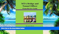 Big Deals  MTA Bridge and Tunnel Officer Exam Review Guide  Free Full Read Most Wanted