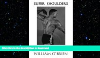READ BOOK  Super Shoulders: Fired Up Body Series - Vol 4: Fired Up Body (Volume 4)  PDF ONLINE