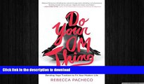 READ BOOK  Do Your Om Thing: Bending Yoga Tradition to Fit Your Modern Life FULL ONLINE