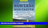 FAVORITE BOOK  Runner s World Run Less, Run Faster: Become a Faster, Stronger Runner with the