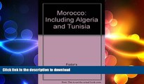DOWNLOAD Morocco: Including Algeria and Tunisia READ NOW PDF ONLINE