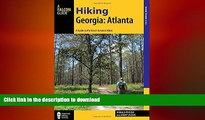 READ  Hiking Georgia: Atlanta: A Guide to 30 Great Hikes Close to Town (Hiking Near) FULL ONLINE