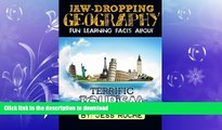 READ THE NEW BOOK Jaw-Dropping Geography: Fun Learning Facts About Terrific Tourism: Illustrated