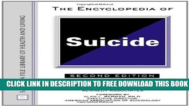 [PDF] The Encyclopedia of Suicide (Facts on File Library of Health and Living) Full Online