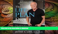 FAVORITE BOOK  The Life Plan Diet: How Losing Belly Fat is the Key to Gaining a Stronger, Sexier,