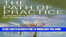 [PDF] The Path of Practice: A Woman s Book of Ayurvedic Healing Full Colection