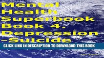 [Read PDF] Mental Health Superbook Book 4. Depression-Suicide Guide Download Free