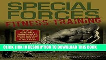 [Read] Special Forces Fitness Training: Gym-Free Workouts to Build Muscle and Get in Elite Shape