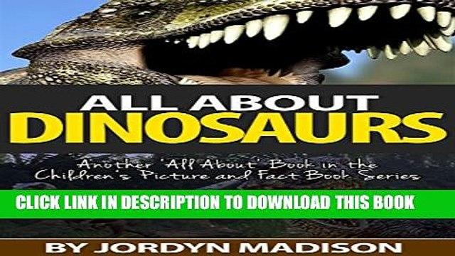 [PDF] All About Dinosaurs - Tyrannosaurus Rex, Triceratops, Stegosaurus, Velociraptor,