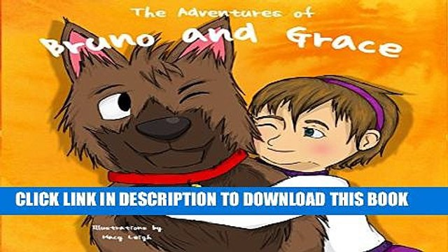[New] The Adventures of Bruno and Grace Exclusive Full Ebook