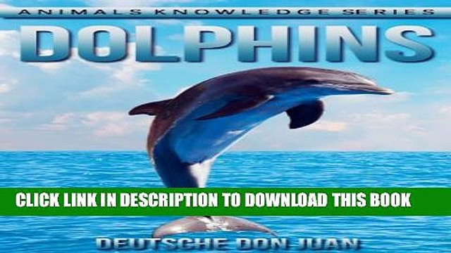 [PDF] Dolphins: Beautiful Pictures   Interesting Facts Children Book About Dolphins (Animals
