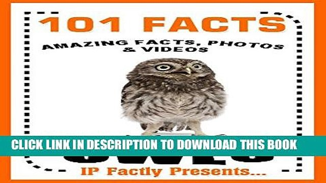 [PDF] 101 Facts... Owls! Owl Books for Kids (101 Animal Facts Book 24) Exclusive Online