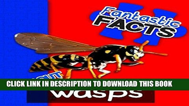 [New] Fantastic Facts About Wasps: Illustrated Fun Learning For Kids Exclusive Online