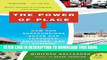[PDF] The Power of Place: How Our Surroundings Shape Our Thoughts, Emotions, and Actions Popular