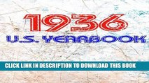 [PDF] The 1936 U.S. Yearbook: Interesting facts from 1936 including News, Sport, Music, Films,