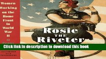 Read Rosie the Riveter: Women Working on the Homefront in World War II  Ebook Free