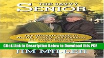 [Read] The Savvy Senior: The Ultimate Guide to Health, Family, and Finances for Senior Citizens