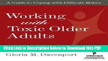 [Read] Working with Toxic Older Adults: A Guide to Coping With Difficult Elders Free Books