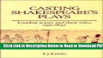[Get] Casting Shakespeare s Plays: London Actors and their Roles, 1590-1642 Popular New