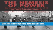 Download The Nemesis of Power: The German Army in Politics 1918-1945  Ebook Online