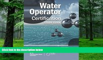 Big Deals  Water Operator Certification Study Guide: A Guide to Preparing for Water Treatment and