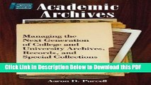 [Read] Academic Archives: Managing the Next Generation of College and University Archives,