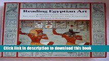 Download Reading Egyptian Art Hieroglyphic Guide to Ancient Egyptian Painting and Sculpture  PDF