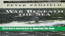 Read War Beneath the Sea: Submarine Conflict During World War II  PDF Free