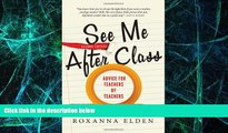 Big Deals  See Me After Class: Advice for Teachers by Teachers  Best Seller Books Best Seller